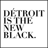 Détroit is the New Black.